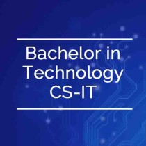Bachelor in Technology CS-IT