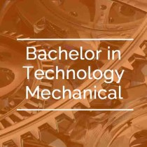 Bachelor in Technology Mechanical